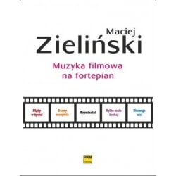 PWM MACIEJ ZIELIŃSKI MUZYKA FILMOWA NA FORTEPIAN
